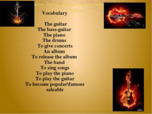 Vocabulary The guitar The bass-guitar The piano The drums To give concerts A