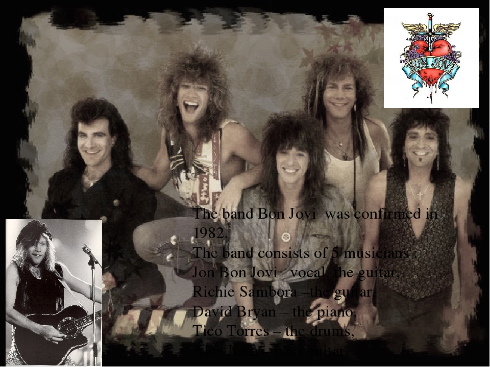 The band Bon Jovi was confirmed in 1982. The band consists of 5 musicians :...