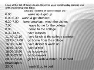 Look at the list of things to do. Describe your working day making use of the