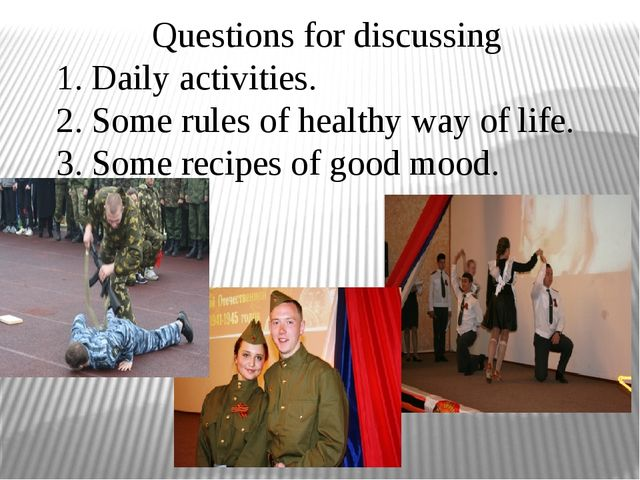 Questions for discussing 1. Daily activities. 2. Some rules of healthy way of...