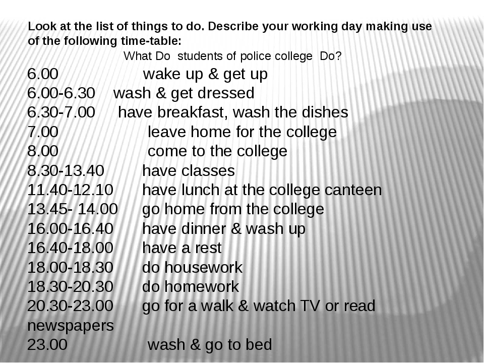 Look at the list of things to do. Describe your working day making use of the...