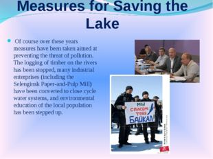 Measures for Saving the Lake Of course over these years measures have been ta
