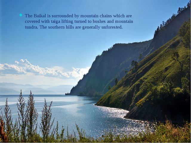 The Baikal is surrounded by mountain chains which are covered with taiga lift...