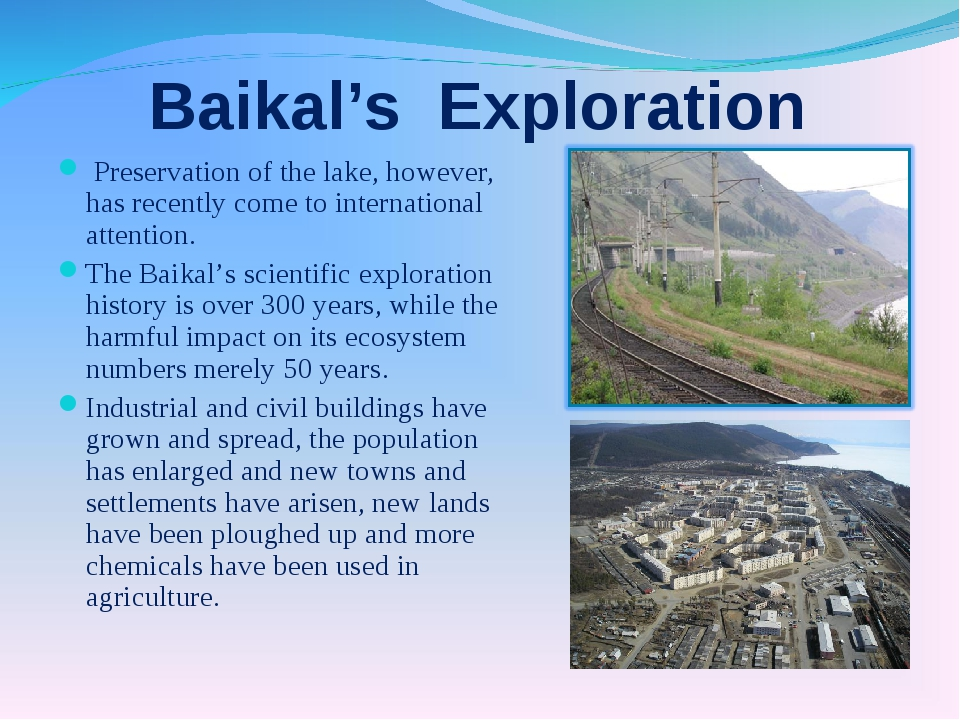 Baikal's Exploration Preservation of the lake, however, has recently come to...