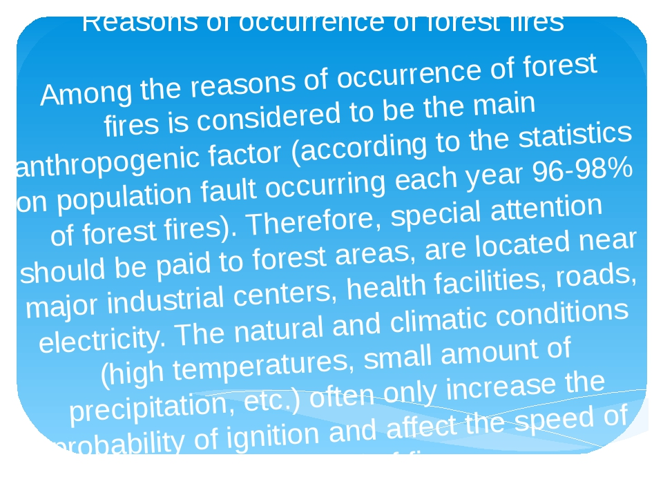 Reasons of occurrence of forest fires Among the reasons of occurrence of fore...