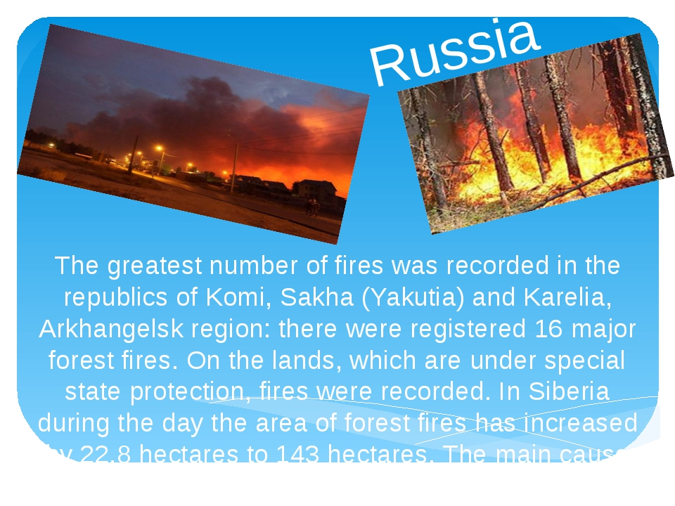 Russia The greatest number of fires was recorded in the republics of Komi, Sa...