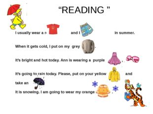 """READING "" I usually wear a red and blue in summer. When it gets cold, I put"