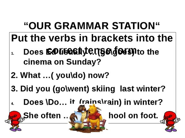 """OUR GRAMMAR STATION"" Put the verbs in brackets into the correct tense form..."
