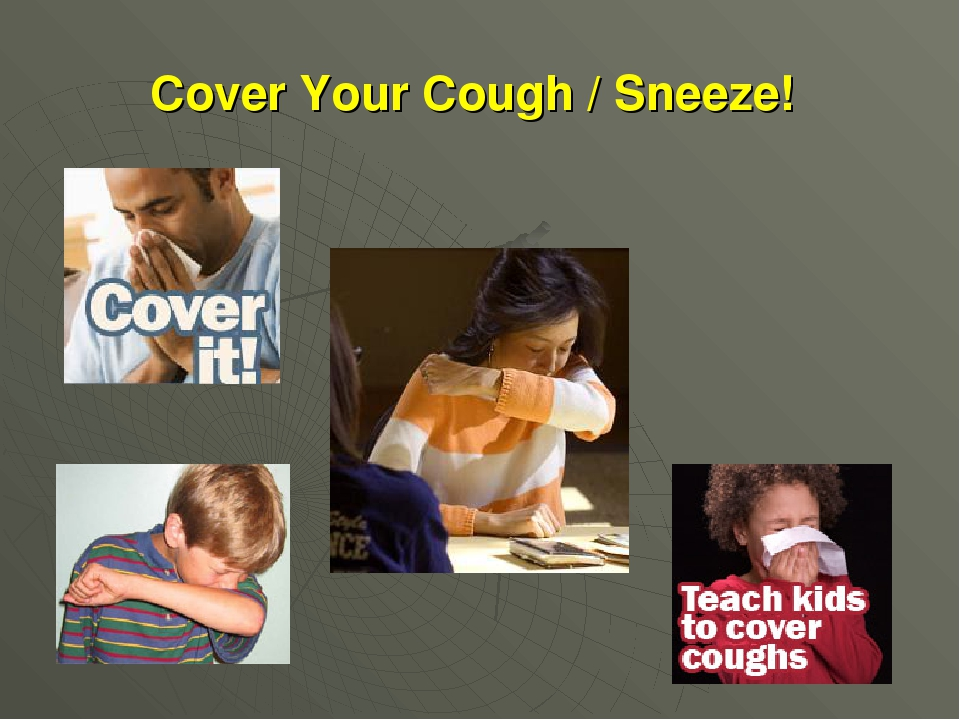 Cover Your Cough / Sneeze!