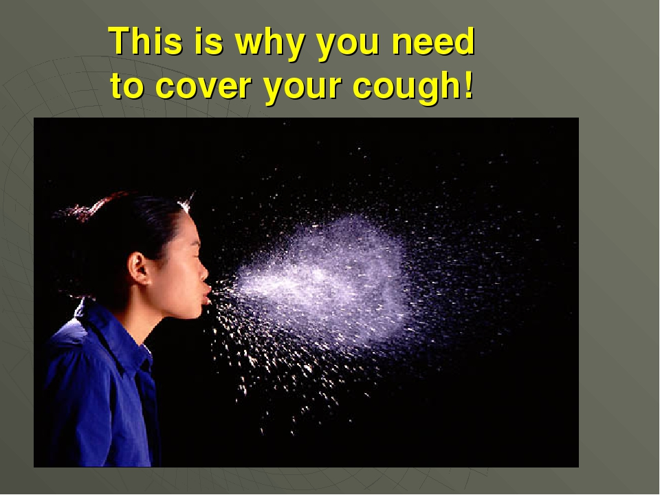 This is why you need to cover your cough!
