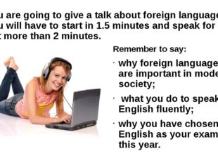 You are going to give a talk about foreign languages. You will have to start