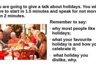 You are going to give a talk about holidays. You will have to start in 1.5 mi