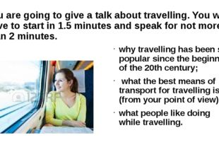 You are going to give a talk about travelling. You will have to start in 1.5