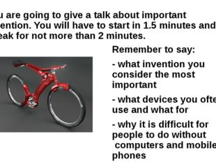 You are going to give a talk about important invention. You will have to star