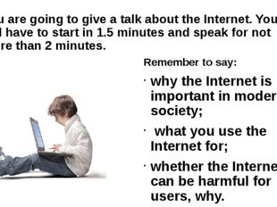 You are going to give a talk about the Internet. You will have to start in 1.