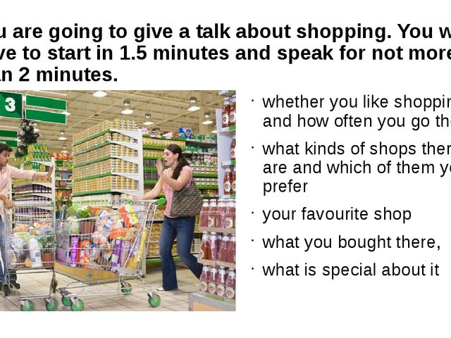 You are going to give a talk about shopping. You will have to start in 1.5 mi...