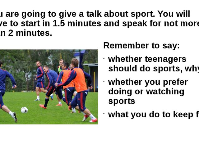You are going to give a talk about sport. You will have to start in 1.5 minut...