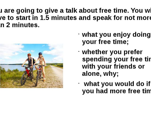 You are going to give a talk about free time. You will have to start in 1.5 m...