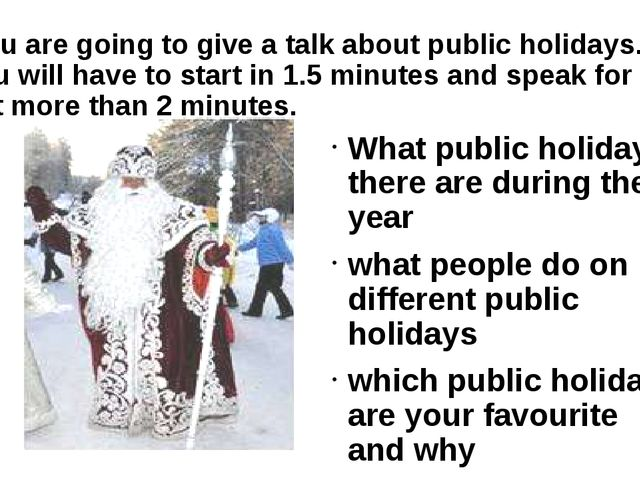 You are going to give a talk about public holidays. You will have to start i...