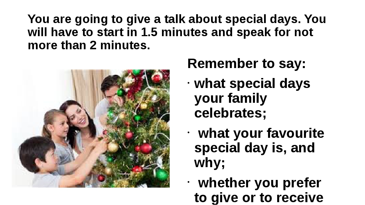 You are going to give a talk about special days. You will have to start in 1....