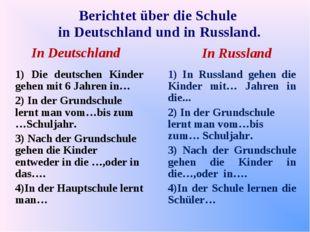Berichtet über die Schule in Deutschland und in Russland. In Deutschland In R
