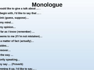 Monologue I would like to give a talk about … . To begin with, I'd like to sa