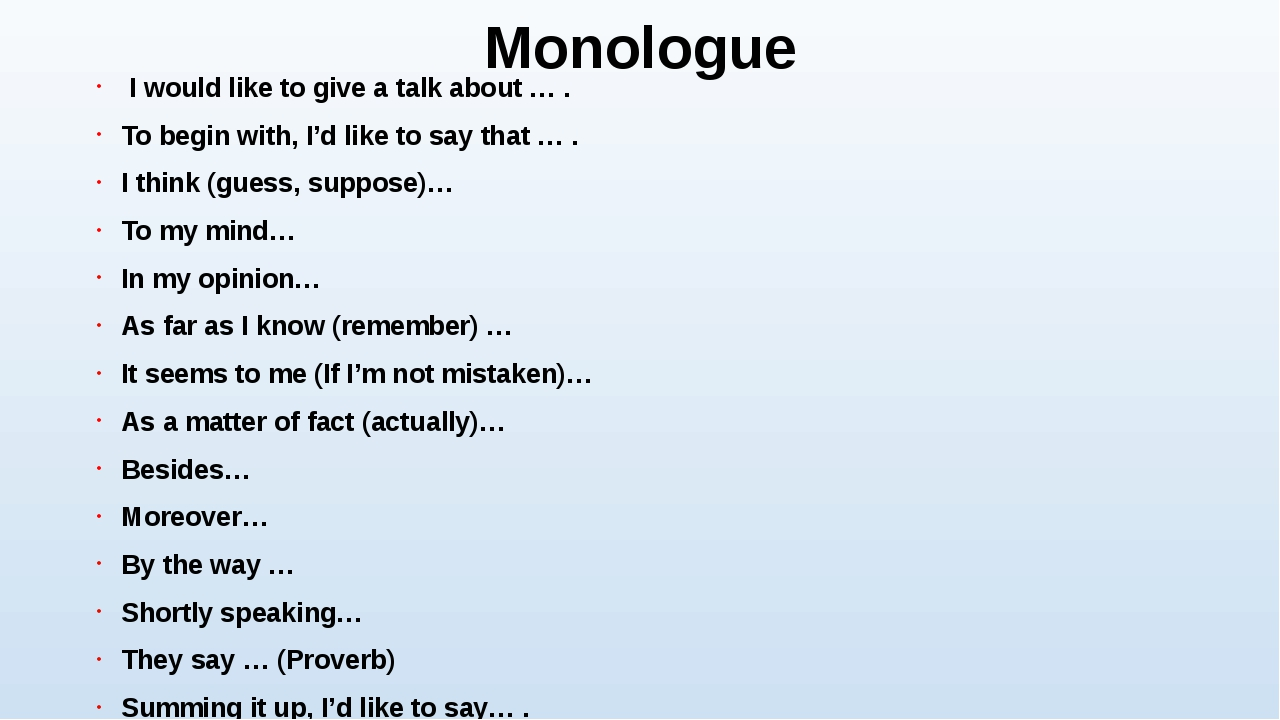 Monologue I would like to give a talk about … . To begin with, I'd like to sa...