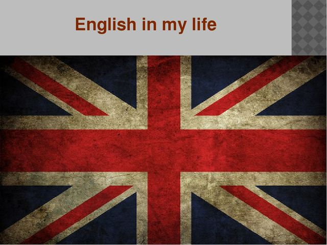English in my life