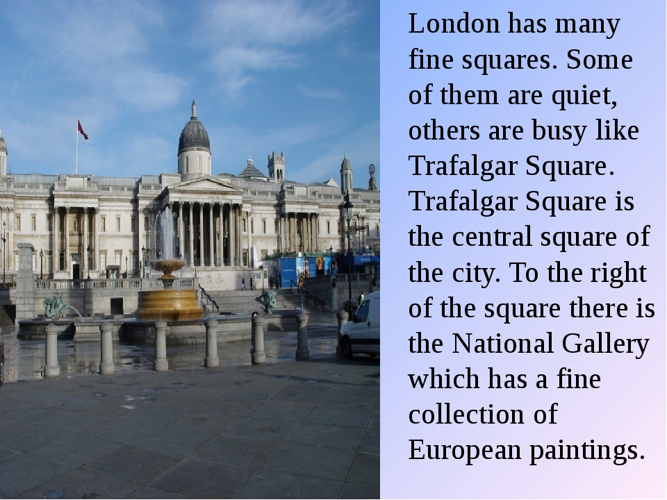 London has many fine squares. Some of them are quiet, others are busy like Tr...