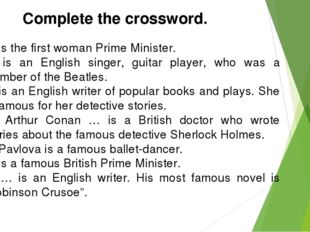 Complete the crossword. … is the first woman Prime Minister. … is an English
