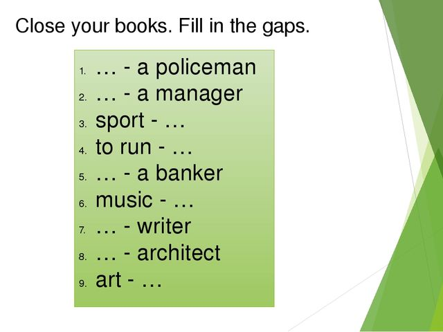 Close your books. Fill in the gaps. … - a policeman … - a manager sport - … t...