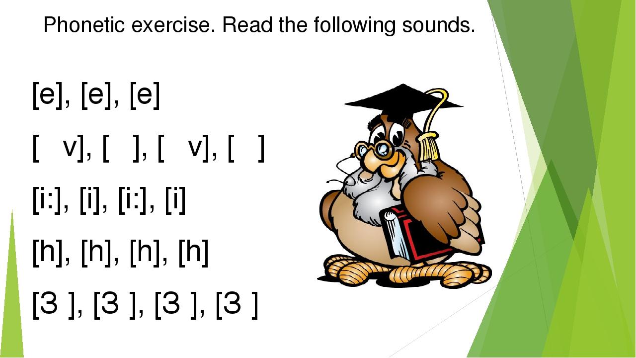 Phonetic exercise. Read the following sounds. [e], [e], [e] [Əv], [Ə], [Əv],...