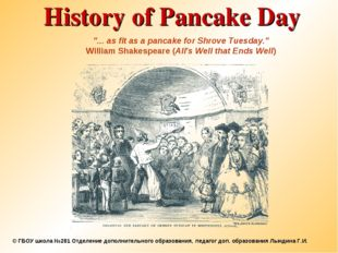 "History of Pancake Day ""... as fit as a pancake for Shrove Tuesday."" William"