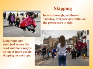 Skipping In Scarborough, on Shrove Tuesday, everyone assembles on the promena