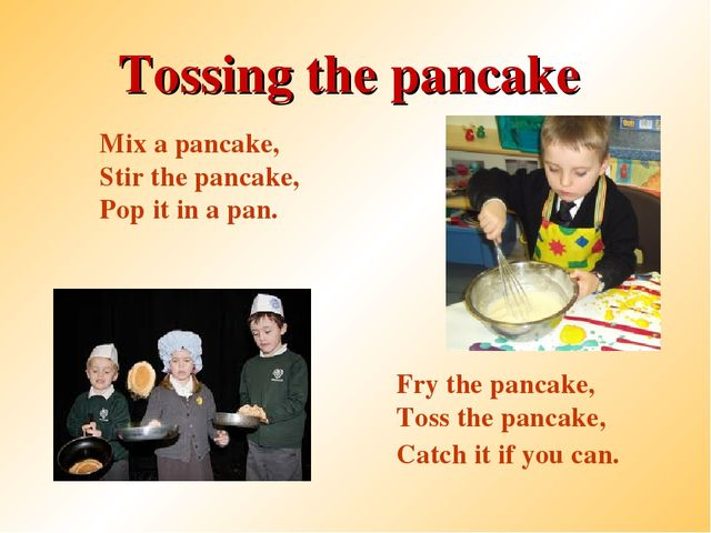 Tossing the pancake Fry the pancake, Toss the pancake, Catch it if you can. M...