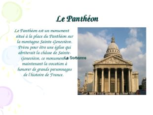 Le Panthéon Le Panthéon est un monument situé à la place du Panthéon sur la m
