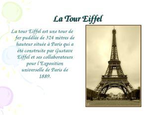 La Tour Eiffel La tour Eiffel est une tour de fer puddlée de 324 mètres de ha