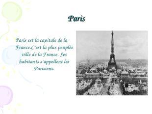Paris Paris est la capitale de la France.C'est la plus peuplée ville de la Fr