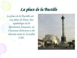 La place de la Bastille La place de la Bastille est une place de Paris, lieu