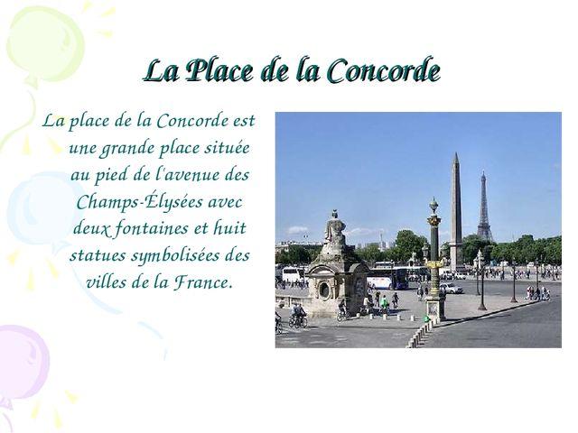 La Place de la Concorde La place de la Concorde est une grande place située a...