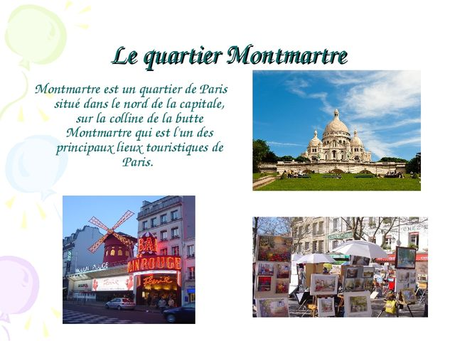 Le quartier Montmartre Montmartre est un quartier de Paris situé dans le nord...