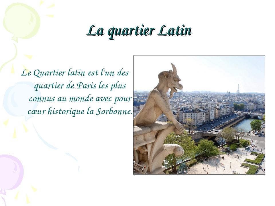 La quartier Latin Le Quartier latin est l'un des quartier de Paris les plus c...