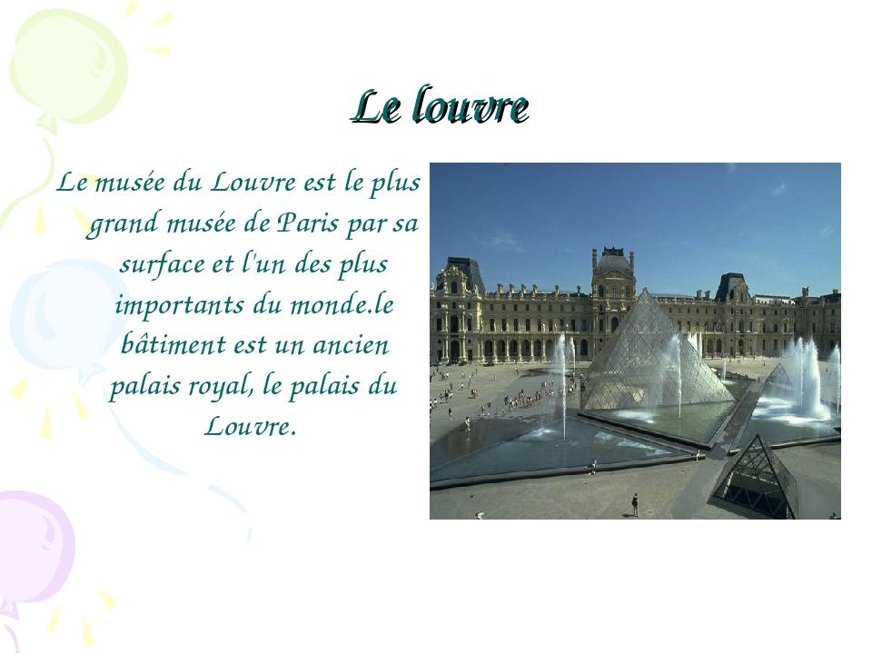 Le louvre Le musée du Louvre est le plus grand musée de Paris par sa surface...