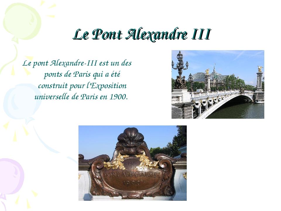 Le Pont Alexandre III Le pont Alexandre-III est un des ponts de Paris qui a é...