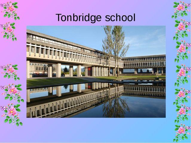 Tonbridge school