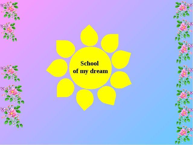 School of my dream