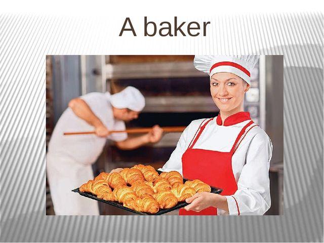 A baker