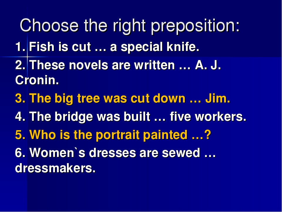 Choose the right preposition: 1. Fish is cut … a special knife. 2. These nove...