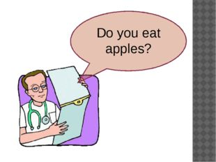 Do you eat apples?