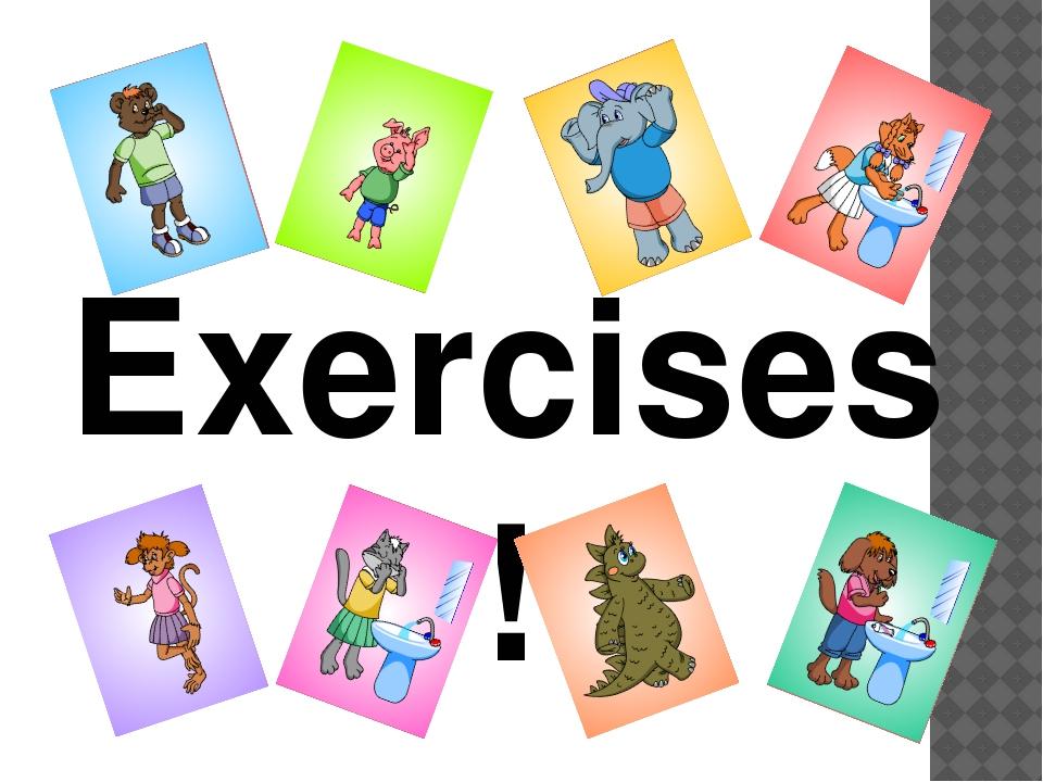 Exercises!